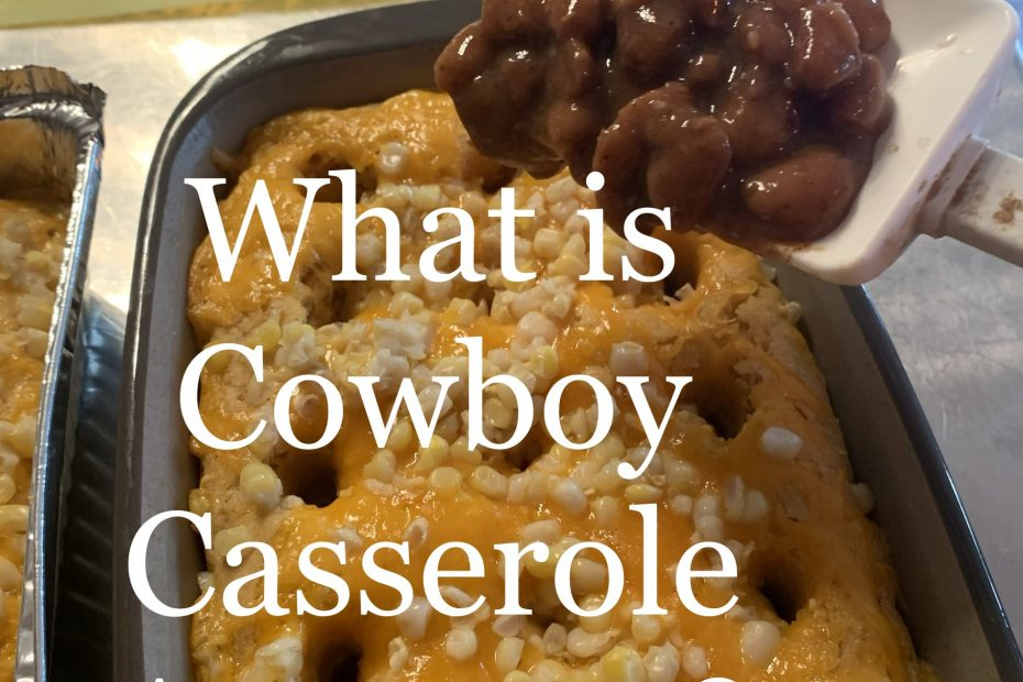 What is Cowboy Casserole Recipe question